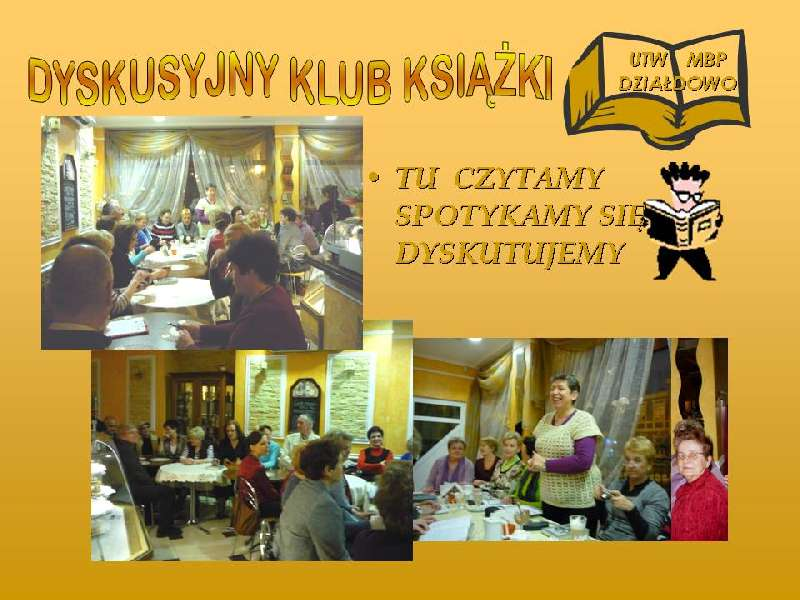 Plakat DKK UTW, trzy zdjęcia ze spotkań dyskusyjnych członków klubu.
