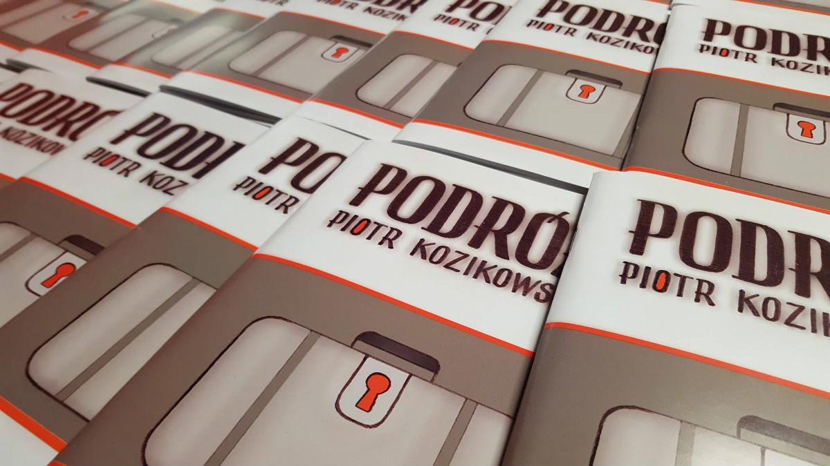 Książki pt. ''Podróż''  autorstwa Piotra Kozikowskiego.